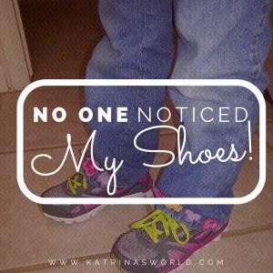 NoOneNoticedMyShoes2